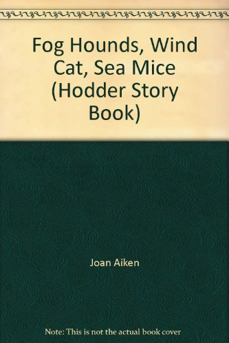 Fog Hounds and other stories By Joan Aiken