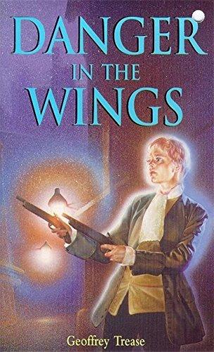 Danger In The Wings By Geoffrey Trease