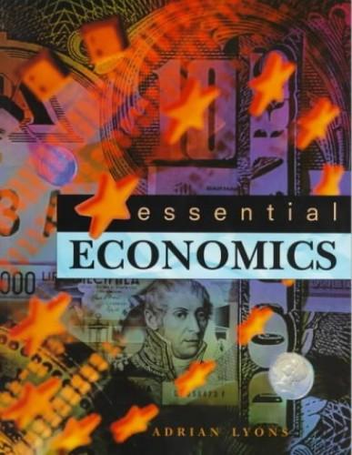 Essential Economics By Adrian Lyons