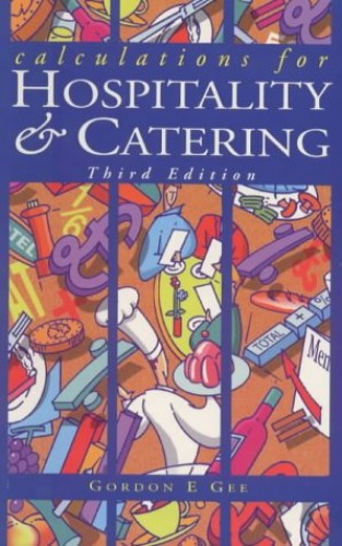 Calculations For Hospitality & Catering 3ed By Gordon Gee