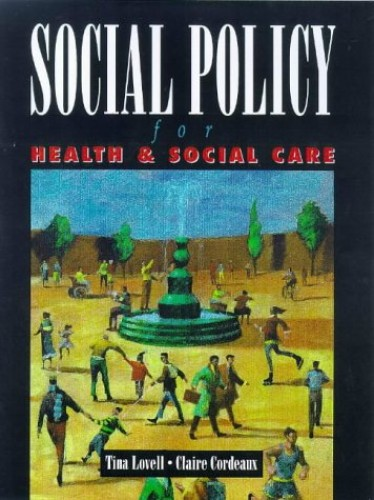 Social Policy for Health and Social Care By Tina Lovell