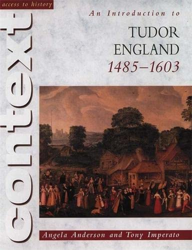 Access to History Context: An Introduction to Tudor England, 1485-1603 By Angela Anderson