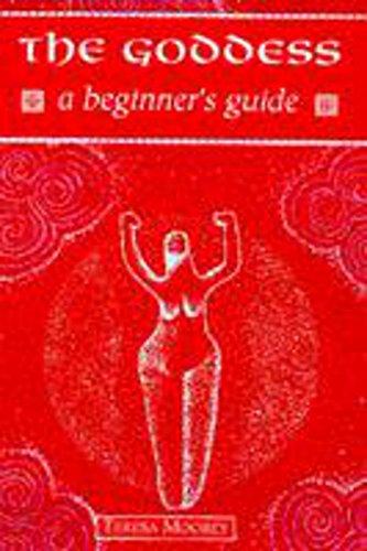 Goddess - A Beginner's Guide By Teresa Moorey