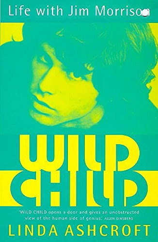 Wild Child: My life with Jim Morrison By Linda Ashcroft