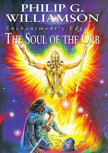 The Soul of the Orb: Enchantment's Edge 3 By Philip Williamson