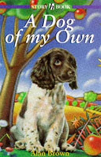 A Dog Of My Own By Alan James Brown