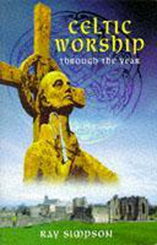 Celtic Worship Through The Year By Ray Simpson