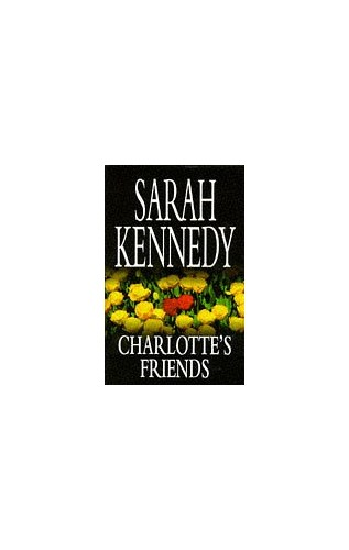 Charlotte's Friends By Sarah Kennedy