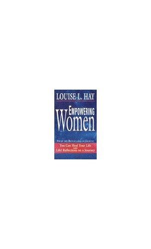 Empowering Women: J: Every Woman's Guide to Successful Living by Louise L. Hay