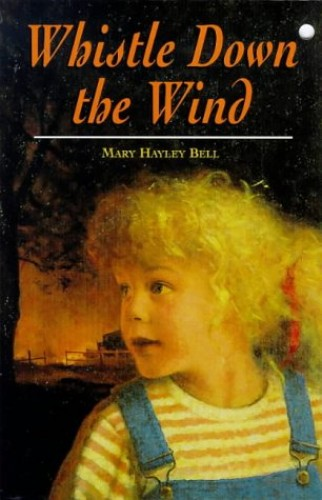 Whistle Down The Wind (Children's Classics and Modern Classics) By Mary Hayley Bell