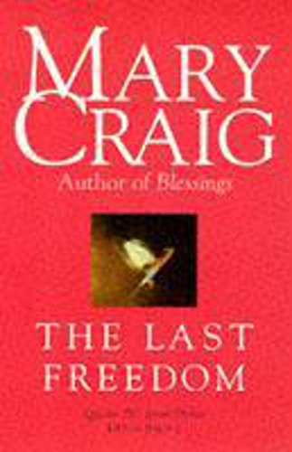 The Last Freedom By Mary Craig