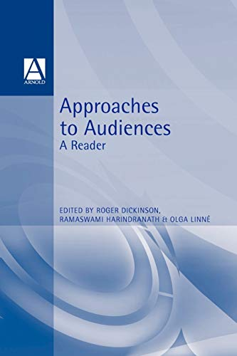 Approaches to Audiences: A Reader by Roger Dickinson