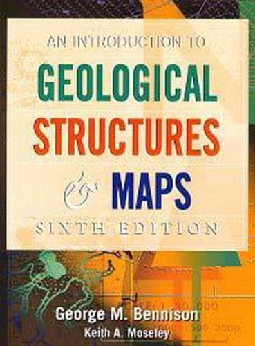 Introduction to Geological Structures and Maps, 6Ed (Hodder Arnold Publication) By G.M. Bennison
