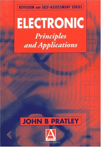 Electronic Principles and Applications By John B. Pratley
