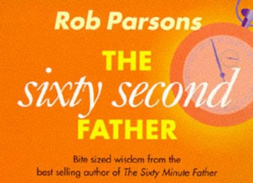 The Sixty Second Father By Rob Parsons