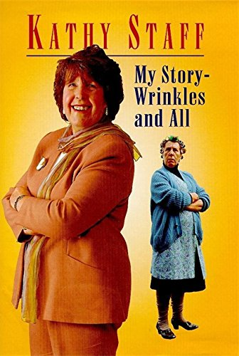 My Story - Wrinkles and All By Kathy Staff