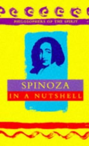 Spinoza in a Nutshell By Edited by Robert Van De Weyer