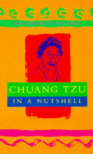 Chuang Tzu in a Nutshell By Edited by Robert Van De Weyer