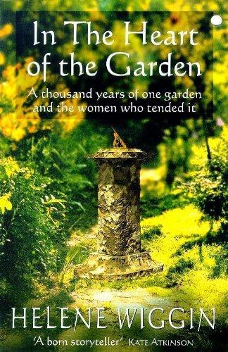 In the Heart of the Garden By Helene Wiggin