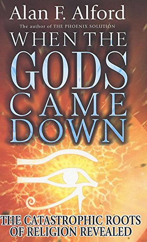 When the Gods Came Down By Alan F. Alford