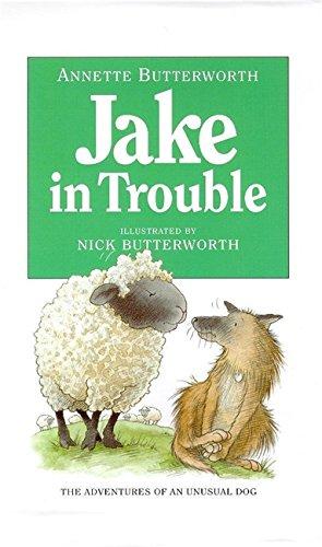 Jake in Trouble By Annette Butterworth