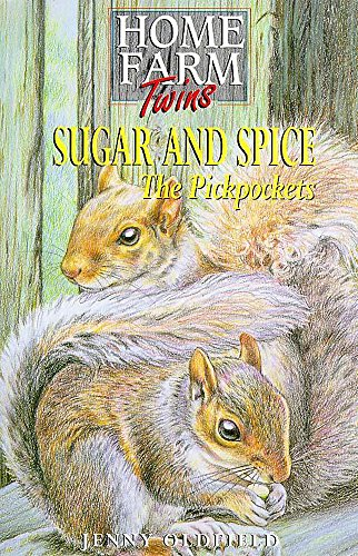 Home Farm Twins: Sugar and Spice The Pickpockets By Jenny Oldfield