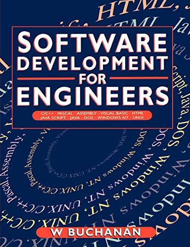 Software Development for Engineers By William Buchanan (Senior Lecturer, Napier University, Edinburgh, U.K.)