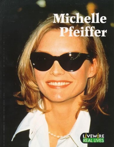 Livewire Real Lives Michelle Pfeiffer (Livewires) By Julia Holt