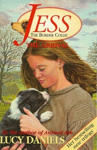 Jess The Border Collie: The Arrival By Lucy Daniels