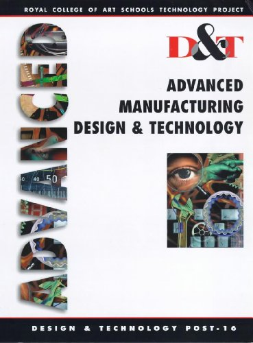 Advanced Manufacturing, Design and Technology By David Perry