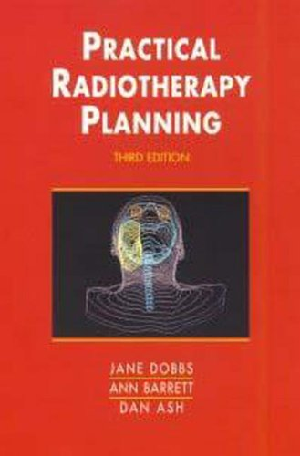 Practical Radiotherapy Planning, 3Ed By Jane Dobbs