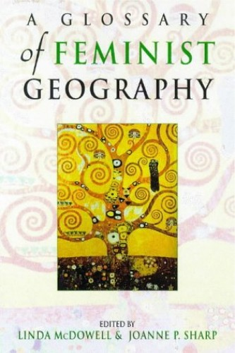 A Feminist Glossary of Human Geography
