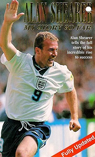 The Story so Far By Alan Shearer