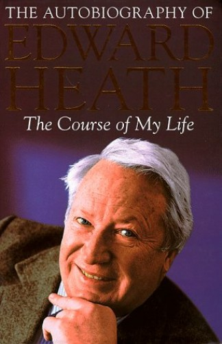 The Course of my Life By Edward Heath