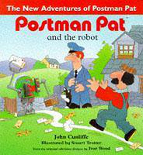 Postman Pat and the Robot By John Cunliffe