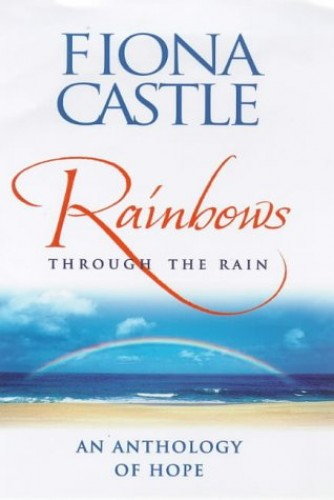 Rainbows Through the Rain By Fiona Castle