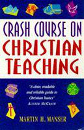 Crash Course on Christian Teaching By Martin H. Manser