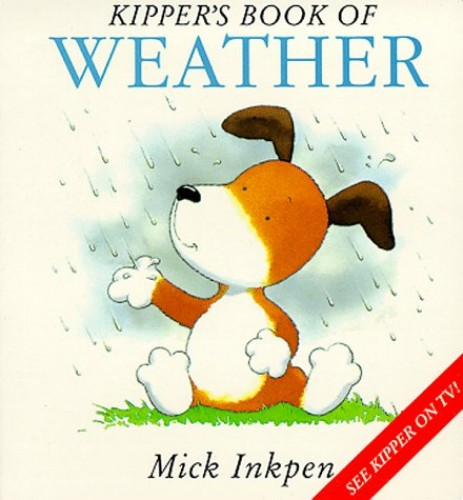 First Kipper: Kipper's Book of Weather By Mick Inkpen