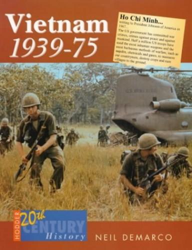 Vietnam, 1939-75 by Neil DeMarco