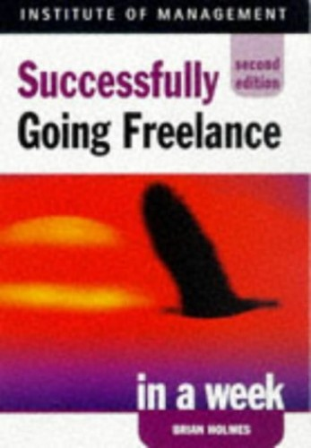 Successfully Going Freelance in a Week By Brian Holmes
