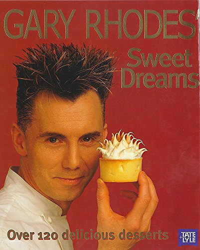 Gary Rhodes' Sweet Dreams by Gary Rhodes
