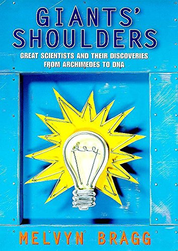 On Giants' Shoulders By Melvyn Bragg