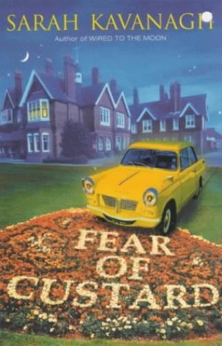 Fear of Custard By Sarah Kavanagh