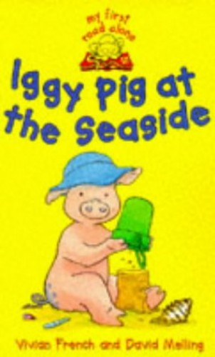 Iggy Pig At The Seaside By Vivian French