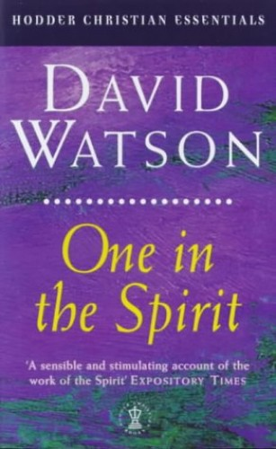 One in the Spirit By David Watson