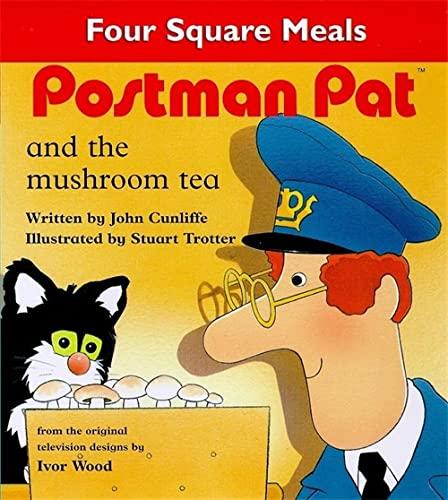 Postman Pat and the mushroom tea By John Cunliffe