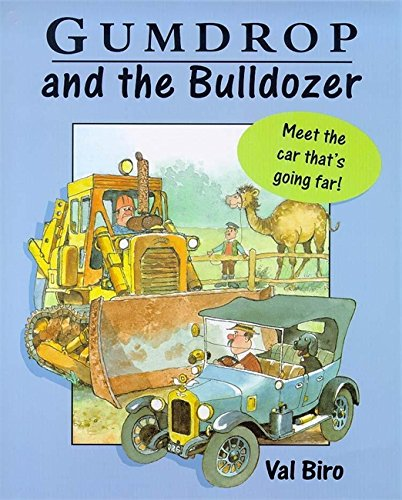 Gumdrop and The Bulldozer By Val Biro
