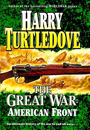 The Great War: the American Front By Harry Turtledove