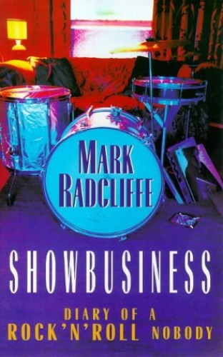 Showbusiness: The Diary of a Rock 'n' Roll Nobody by Mark Radcliffe