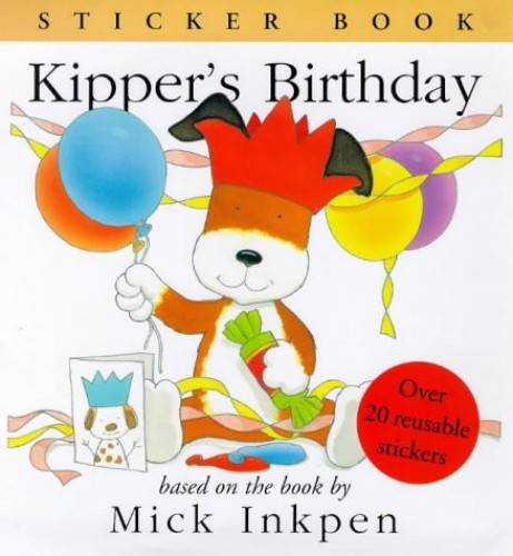 Kipper's Birthday: Sticker Book By Mick Inkpen